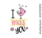 i miss you  cute design with... | Shutterstock .eps vector #631920353