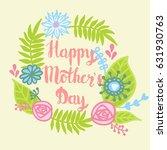 happy mother's day. handmade... | Shutterstock .eps vector #631930763