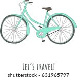 let's travel. bicycle. vintage... | Shutterstock .eps vector #631965797