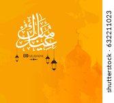 eid mubarak  happy eid  vector... | Shutterstock .eps vector #632211023
