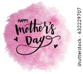 happy mothers day hand drawn... | Shutterstock .eps vector #632229707