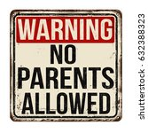 warning no parents allowed... | Shutterstock .eps vector #632388323