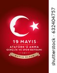 may 19th turkish commemoration... | Shutterstock .eps vector #632404757