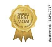 world best mom badge award...   Shutterstock .eps vector #632417717