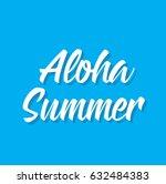 aloha summer  text design.... | Shutterstock .eps vector #632484383