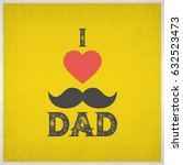 i love dad and red heart shape... | Shutterstock .eps vector #632523473
