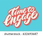 time to engage. vector... | Shutterstock .eps vector #632693687