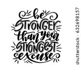 be stronger than your strongest ... | Shutterstock .eps vector #632698157