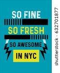 new york so fine so fresh so... | Shutterstock .eps vector #632701877