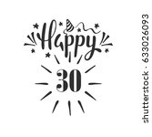 happy 30th birthday.  lettering.... | Shutterstock .eps vector #633026093