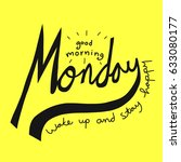 good morning monday wake up and ... | Shutterstock .eps vector #633080177
