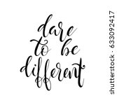 dare to be different quote... | Shutterstock .eps vector #633092417