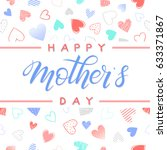 happy mothers day typography... | Shutterstock .eps vector #633371867