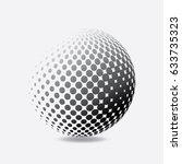 abstract halftone 3d sphere...   Shutterstock .eps vector #633735323