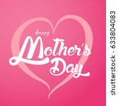 happy mother's day greeting...   Shutterstock . vector #633804083