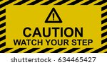 watch your step sign | Shutterstock .eps vector #634465427