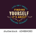 life isn't about finding...   Shutterstock .eps vector #634884383