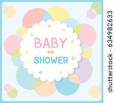 baby shower card for new born...   Shutterstock .eps vector #634982633