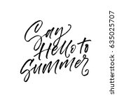 say hello to summer card. ink... | Shutterstock .eps vector #635025707