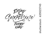 enjoy the sunshine every day... | Shutterstock .eps vector #635025743