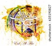 calligraphy of arabic text  eid ... | Shutterstock .eps vector #635190827