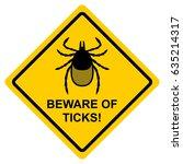 beware of ticks. yellow warning ... | Shutterstock .eps vector #635214317
