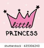 little princess slogan... | Shutterstock .eps vector #635306243