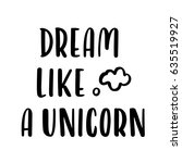 "the quote ""dream like a unicorn""... 