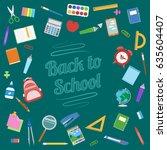 back to school background.... | Shutterstock .eps vector #635604407