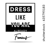 dress like you are already... | Shutterstock .eps vector #635795183
