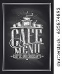 cafe menu coffee and croissants ... | Shutterstock .eps vector #635874893