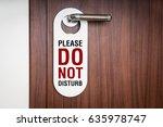 door of hotel room with sign... | Shutterstock . vector #635978747