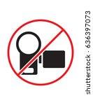 do not film taking video not... | Shutterstock .eps vector #636397073