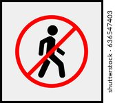 no access for pedestrians... | Shutterstock .eps vector #636547403
