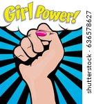 girl power.  pop art hand... | Shutterstock .eps vector #636578627