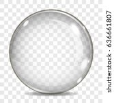 big transparent glass sphere ... | Shutterstock .eps vector #636661807