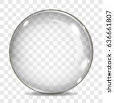 big transparent glass sphere... | Shutterstock .eps vector #636661807
