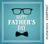 happy fathers day card.... | Shutterstock .eps vector #636894667
