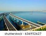 the dalian xinghai bay cross...   Shutterstock . vector #636952627
