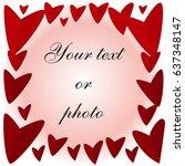 frame romantic red heart.... | Shutterstock .eps vector #637348147