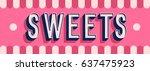 sweets banner typographic... | Shutterstock .eps vector #637475923