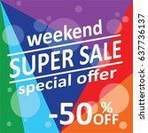super sale weekend vector | Shutterstock .eps vector #637736137