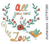all you need is love concept... | Shutterstock .eps vector #637797283