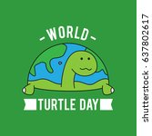 world turtle day. suitable for... | Shutterstock .eps vector #637802617