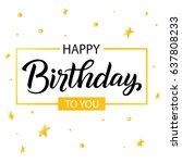 happy birthday lettering in...   Shutterstock .eps vector #637808233