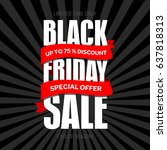 black friday sale inscription... | Shutterstock . vector #637818313
