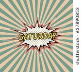 saturday  day week  comic sound ... | Shutterstock .eps vector #637890853