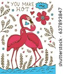 you make me hot. flamingo... | Shutterstock .eps vector #637893847