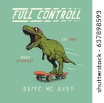 cheerful tyrannosaur rides on... | Shutterstock .eps vector #637898593