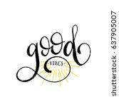 hand lettering inspirational...   Shutterstock .eps vector #637905007